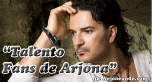 """""""Talento Fans de Arjona"""" de Arjoneando.com"""