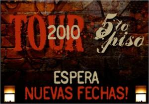 Confirmadas nuevas fechas del 5to Piso Tour 2010