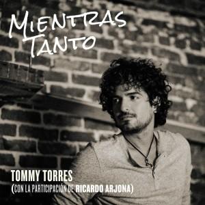 """""""Mientras Tanto"""" Tommy Torres junto a Ricardo Arjona"""